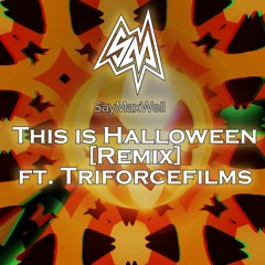 This Is Haloween [Remix] ft. Triforcefilms
