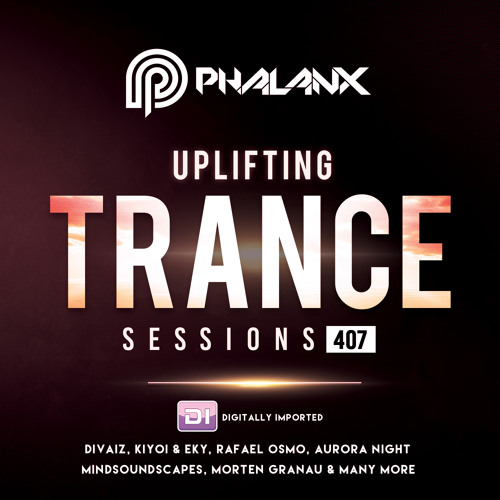 Uplifting Trance Sessions EP. 407 / 28.10.2018 on DI.FM
