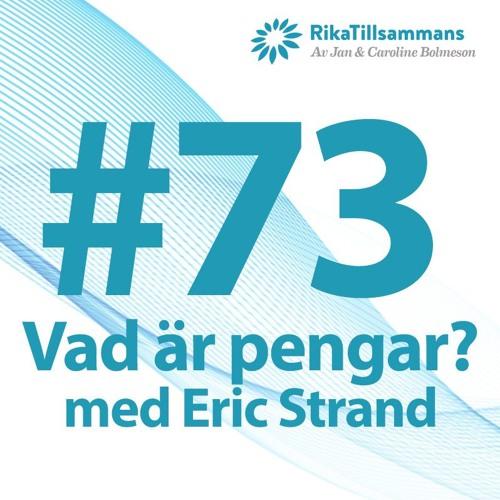 #73 - Vad är pengar? En diskussion med Eric Strand, Pacific Fonder AB