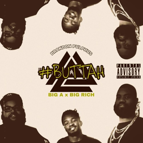 Buttah - Brandon Pulphus(prod. Big A and hosted by Big Rich)
