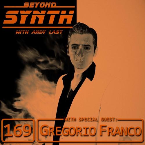 Beyond Synth - 169 - Gregorio Franco