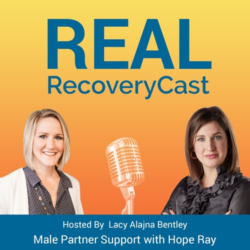 Recovery and Male Partner Support - Hope Ray