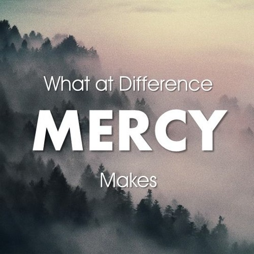 What a Difference Mercy Makes