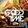 E-V Feat Lorine Chia & MGK - Good Time (Teddy`dee Zouk Mix Edt)