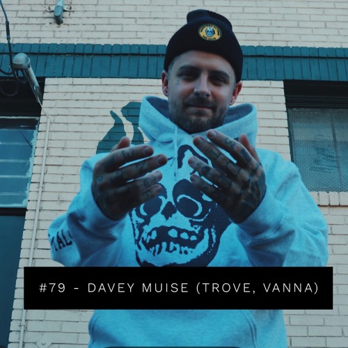 #79 - Davey Muise (Trove, ex-Vanna)