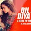Dil De Diya Hai x jeeye to jeeye kaise Mashup   Rahul Jain   Dj Pops   Sunix Thakor