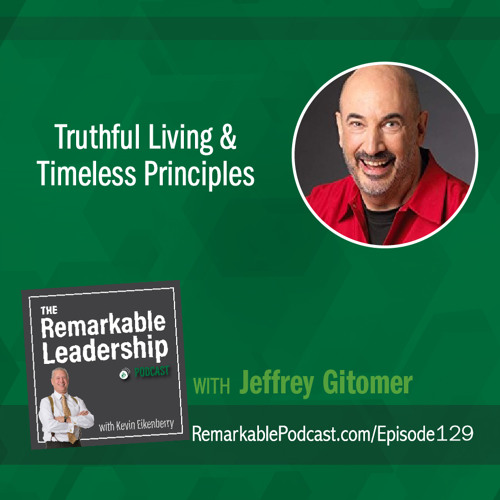 Truthful Living and Timeless Principles with Jeffrey Gitomer