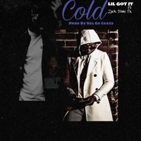 Lil Got It x Zack Slime Fr - Cold (prod by Kel Go Crazy)