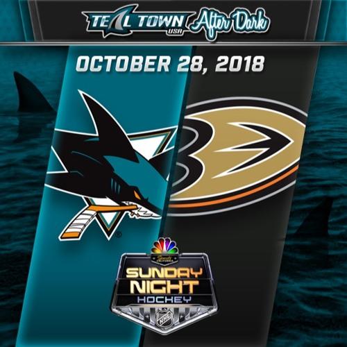 Teal Town USA After Dark (Postgame) - Sharks @ Ducks - 10-28-2018