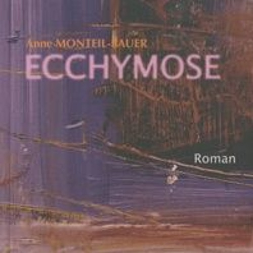 Anne Monteil - Bauer Ecchymose