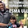 Ismail Sezgin(236)Esma Uludağ - 15 Temmuz sonrası kararan hayatlar