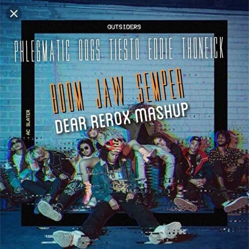 Phlegmatic Dogs Tiesto Eddie Thoneick - Boom Jaw Semper (Dear Rerox Mashup) **Free Download**