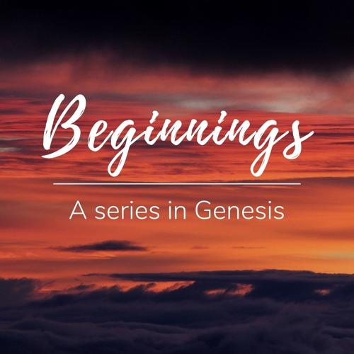 2018 - Beginnings - A series in Genesis
