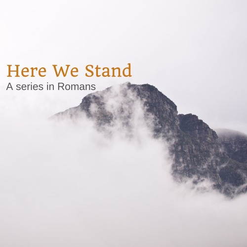 2018 - Here we stand: A series in Romans