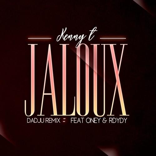 KENNY T -  [ DADJU JALOUX REMIX ] ONEY X RDYDY