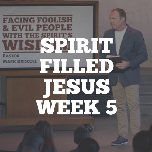 Spirit Filled Jesus: Week 5