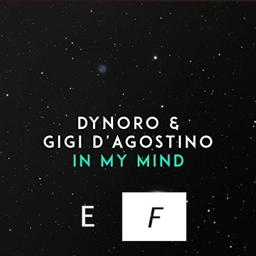 Dynoro Feat. Gigi D'Agostino - In My Mind (Eric Fisherman Remix) [Free Download]
