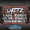 Wattz - East Coast West Coast Bullshit 🔊‼️OUT NOW‼️🔊