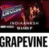 Urvashi VS Grapevine (IndiaanKSH Mashup) Free Download