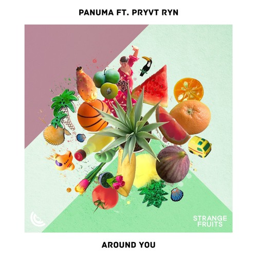 Panuma - Around You (ft. PRYVT RYN) 🍉