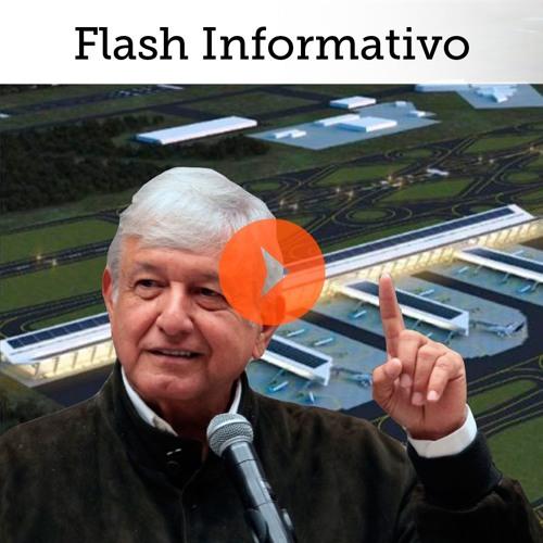 Flash Informativo 29 octubre 2018 - Aeropuerto de Texcoco