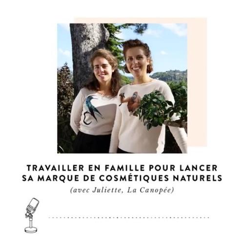Être Soi #57 : Lancer sa marque de cosmétique naturels (Avec Juliette, La Canopée)