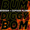 """Bum Diggy Bom"" - SOOHAN x Captain Planet"