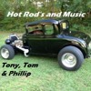 Hot Rod's And Music - Lyrics by Tony - Phillip Clarkson Vocal - Tom Adams & Phillip on Guitars