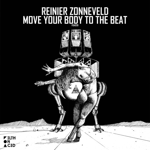 "Reinier Zonneveld ""Move Your Body To The Beat"" EP [Filth on Acid] ile ilgili görsel sonucu"