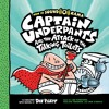 CAPTAIN UNDERPANTS AND THE ATTACK OF THE TALKING TOILETS by Dav Pilkey - Excerpt
