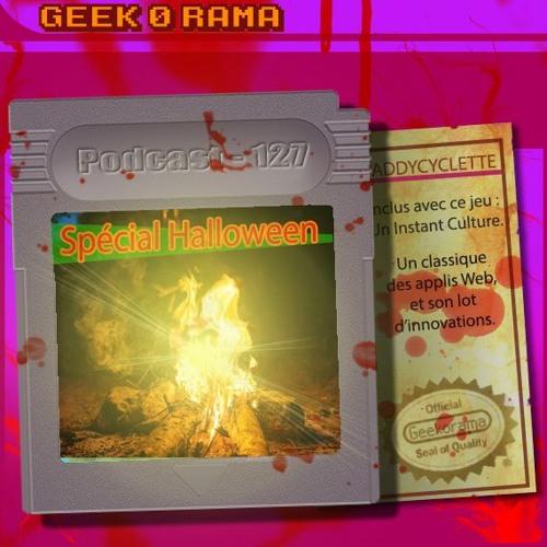 Episode 127 Geek'O'rama - Un épisode spécial Halloween -