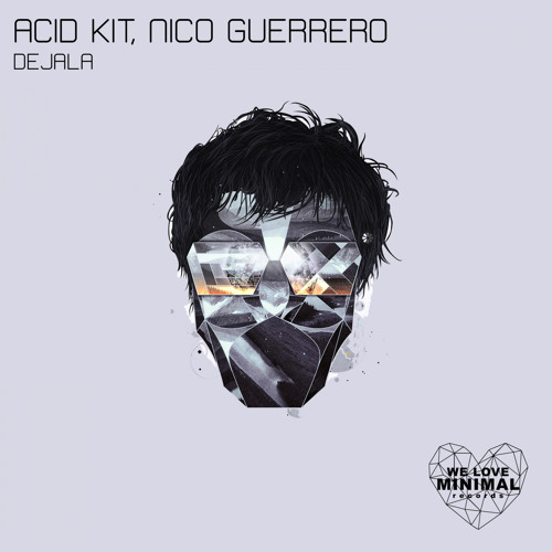 Acid Kit, Nico Guerrero - Dejala (Original Mix)