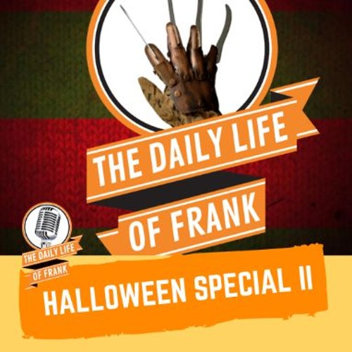 The Daily Life Of Frank's Halloween Special II