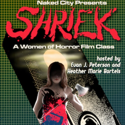 Scared SIFF | Episode 4 - Shriek Film Class (w/ guests Evan J. Peterson and Heather Marie Bartels)