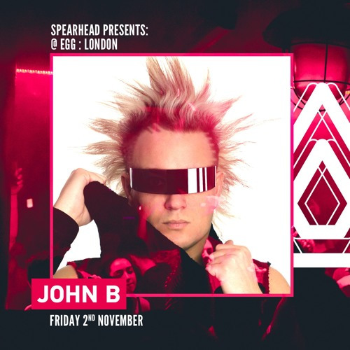 John B Promo Mix for Spearhead Presents @ EGG:LDN - 2nd Nov 2018