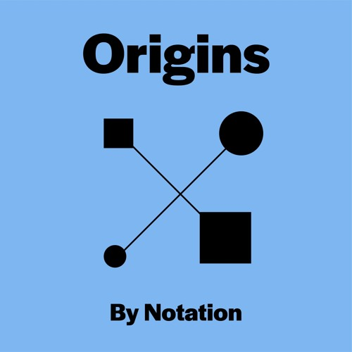Origins - Episode 37 - Notation Hosts Sarah Anderson and Emily Geiger, Cintrifuse