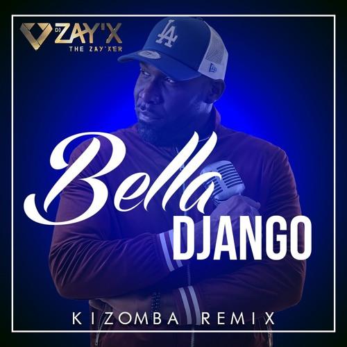 Dj Zay'X // MHD Wizkid Dadju - Bella Django / Mike Kenli Cover - Kizomba Remix