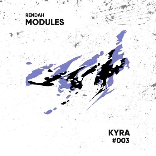 Rendah: Modules | 003 | Kyra