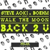 Steve Aoki  Boehm - Back 2 U Feat. Walk The Moon | MaYo Remix