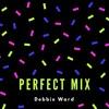 PERFECT MIX (retro,pop,bit of rap)Debbie Ward Music & Songs-Lyricist
