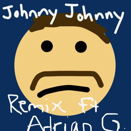 I remixed Danny Gonzalez's 'Johnny Johnny' because it was too short, and I think I made it even BOPPIER. Pls send to him