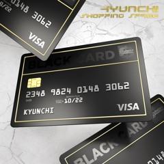 Kyunchi Shopping Spree [prod. by Ayesha Erotica]
