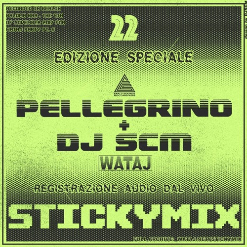 Stickymix 22th (Edizione Speciale)- Pellegrino + DJ SCM