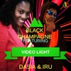"Black Champagne feat. Dasia and Iru - ""Video Light"""