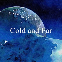 Cold and Far