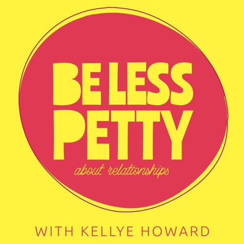 Be Less Petty EP1: Communication