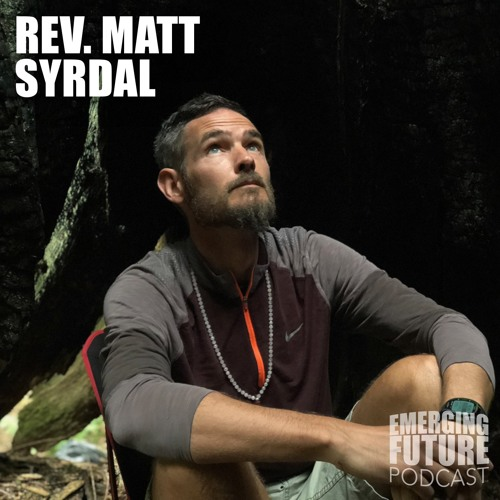 The Journey of Descent with Nature-Based Soul Guide Rev. Matt Syrdal