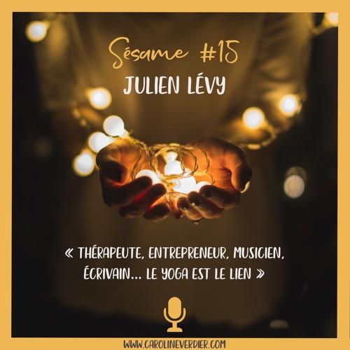 #15 - Julien Lévy - Thérapeute, entrepreneur, musicien, écrivain... le yoga est le lien