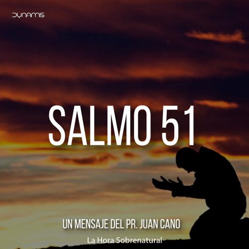 Salmo 51 (El poder del Perdón) - Pr. Juan Cano
