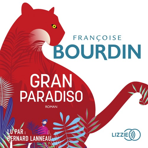 Gran Paradiso de Françoise Bourdin lu par Bernard Lanneau